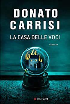 Recensione – LA CASA DELLE VOCI – Donato Carrisi – Longanesi