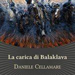 La Carica di Balaklava di Daniele Cellamare (Les Flaneurs Edizioni )