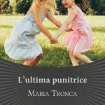 L'Ultima Punitrice di Maria Tronca (Les Flaneurs Edizioni)