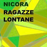 RECENSIONE: RAGAZZE LONTANE – ISABELLA NICORA – EDIZIONI LEUCOTEA