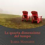 La Quarta dimensione del tempo di Ilaria Mainardi (Les Flaneurs Edizioni)
