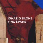 RECENSIONE: VINO E PANE – IGNAZIO SILONE – Eloisa Ticozzi
