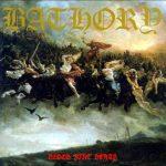 Bathory – Blood Fire Death – Per tutti coloro che sono morti.