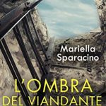 L'Ombra del viandante di Mariella Sparacino (HarperCollins Italia)