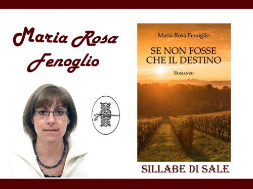 Intervista a Maria Rosa Fenoglio – Se non fosse che….