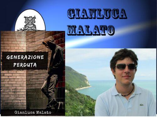 "INTERVISTA A GIANLUCA MALATO – ""GENERAZIONE PERDUTA"""