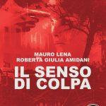 Recensione Il senso di colpa – Mauro Lena e Roberta Giulia Amidani