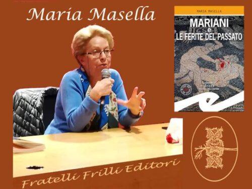 """Intervista a Maria Masella: """"Mariani e le ferite del passato"""" Fratelli Frilli editore"""