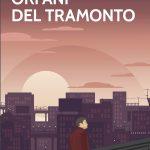 Recensione: Orfani del tramonto –  Renzo Saffi – Alter Ego edizioni