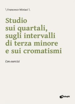 \ Francesco Miniaci \ Studio sui quartali, sugli intervalli di terza minore e sui cromatismi