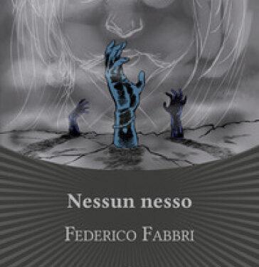 Recensione: Nessun nesso di Federico Fabbri (Les Flaneurs Edizioni)