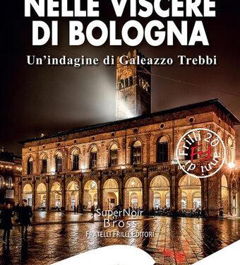 Recensione: Nelle viscere di Bologna – Massimo Fagnoni – Fratelli Frilli Editore