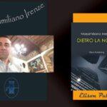 """Intervista – Massimiliano Irenze  – """"Dietro la notte"""" –  Elison Publishing"""