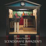 """Recensione : """"Scenografie impazienti"""" Marco Toninelli – Sillabe di sale editore"""