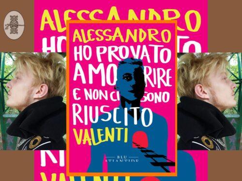 """INTERVISTA AD ALESSANDRO VALENTI: """"HO PROVATO A MORIRE MA NON CI SONO RIUSCITO"""" – ATLANTIDE EDIZIONI"""