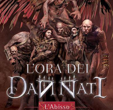 """RECENSIONE: """"L'ORA DEI DANNATI. L'ABISSO"""" VOLUME 1 – LUCA TARENZI"""