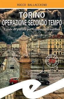 Torino: Operazione secondo tempo di Rocco Ballacchino (Fratelli Frilli Editori)