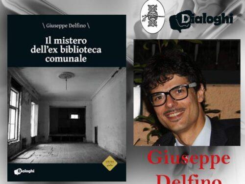 INTERVISTA A GIUSEPPE DELFINO – IL MISTERO DELL'EX BIBLIOTECA COMUNALE – DIALOGHI