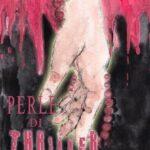 """RCENSIONE: """"PERLE DI THRILLER"""" – ALESSIA PIEMONTE – MARATTA EDIZIONI."""