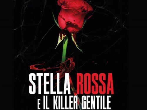 Stella Rossa e il Killer gentile di Giancarlo Piciarelli (Casa Editrice Kimerik)
