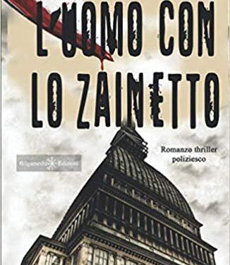 """RECENSIONE: """"L'UOMO CON LO ZAINETTO"""" – LUIGI SCHIFITTO – GILGAMESH EDIZIONI"""