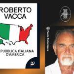 INTERVISTA AL PROF. ROBERTO VACCA – Repubblica italiana d'America – Altrevoci edizioni