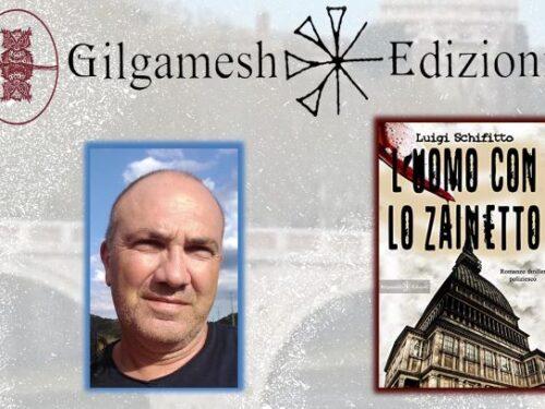 INTERVISTA A LUIGI SCHIFITTO – L'UOMO CON LO ZAINETTO – GILGAMESH EDIZIONI.