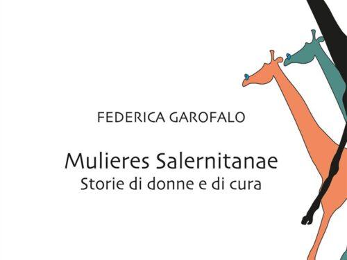 Mulieres Salernitanae, storie di donne e di cura di Federica Garofalo (Robin Edizioni)