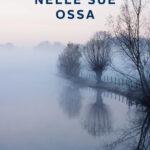 "RECENSIONE: ""NELLE SUE OSSA"" – MARIA ELISA GUALANDRIS – BOOKABOOK."
