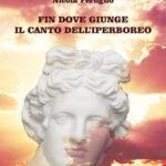 """Analisi silloge: """"Fin dove giunge il canto dell'iperboreo – Nicola Feruglio – Aletti."""