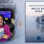 """INTERVISTA A MARIA ELISA GUALANDRIS: """"NELLE SUE OSSA"""" – BOOKABOOK EDIZIONI"""