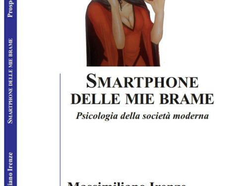 Smartphone delle mie brame… – Massimiliano Irenze (Prospettiva Editrice)