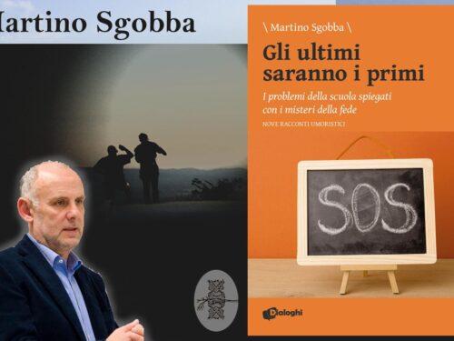 """INTERVISTA A MARTINO SGOBBA – """"GLI ULTIMI SARANNO I PRIMI"""" – DIALOGHI EDITORE."""