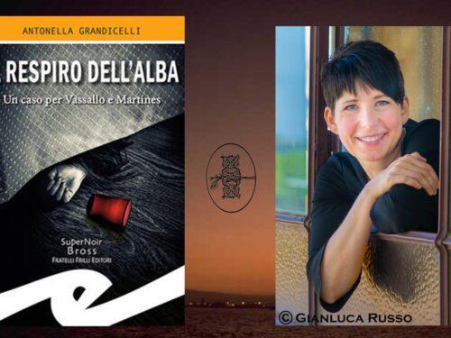 """Intervista a Antonella Grandicelli – """"Il respiro dell'alba"""" – Fratelli Frilli editori"""