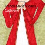 Recensione: Cattiverie di Franco Maria Viganò (Il Rio Edizioni)