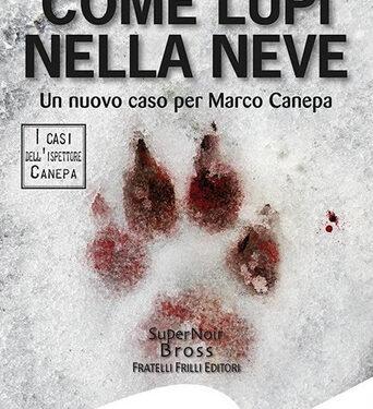 Recensione: Come lupi nella neve – Marco Di Tillo (Fratelli Frilli Editori)