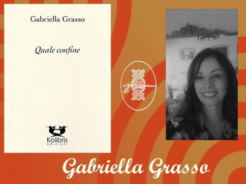 Quale confine – Silloge di Gabriella Grasso – analisi e intervista di Eloisa Ticozzi