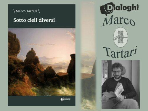 """Analisi: """"Sotto cieli diversi"""" Marco Tartari con intervista – Dialoghi edizioni"""