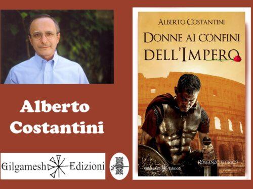 Intervista ad Alberto Costantini – Donne ai confini dell'Impero – Gilgamesh editore