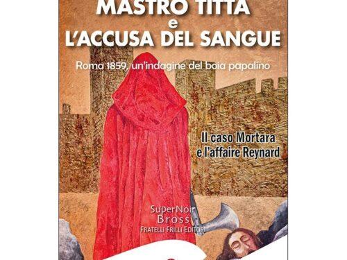 Recensione: Mastro Titta e l'accusa del sangue – Nicola Verde (Fratelli Frilli Editori)