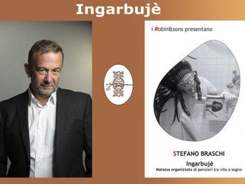 INTERVISTA A STEFANO BRASCHI – INGARBUJÈ – ROBIN EDIZIONI.