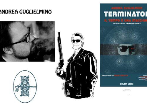 """Intervista a Andrea Guglielmino – """"Terminator, il tempo è una macchina"""""""