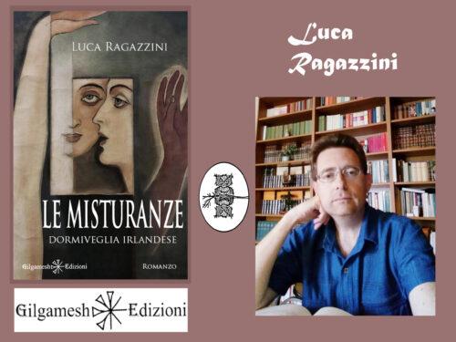 Intervista a Luca Ragazzini – Le misturanze – Gilgamesh edizioni