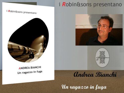 Intervista a Andrea Bianchi – Un ragazzo in fuga – Robin