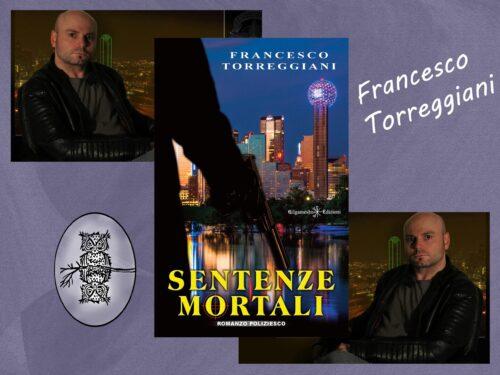 "NTERVISTA – FRANCESCO TORREGGIANI – ""SENTENZE MORTALI"" – GILGAMESH EDIZIONI."